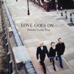 [Album] DREAMS COME TRUE – LOVE GOES ON [MP3]