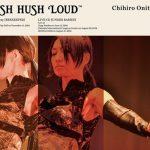 [Album] Chihiro Onitsuka – HUSH HUSH LOUD [FLAC + MP3]