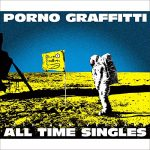 "[Album] Porno Graffitti – PORNOGRAFFITTI 15th Anniversary ""ALL TIME SINGLES"" (2013/FLAC+MP3/RAR)"