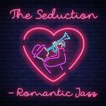[Album] Various Artists – The Seduction: Romantic Jazz [FLAC + MP3]