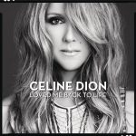 [Album] Céline Dion – Loved Me Back to Life [MP3]