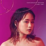[Album] Sakurako Ohara – CAM ON!~5th Anniversary Best~[FLAC + MP3]