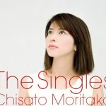 [Album] Chisato Moritaka – The Singles [MP3]