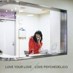 [Album] LOVE PSYCHEDELICO – Love Your Love [FLAC + MP3]