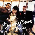 [Album] DREAMS COME TRUE – Dreams Come True [MP3]