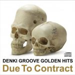 [Album] Denki Groove – Golden Hits Due To Contract [FLAC+MP3]