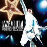 "[Album] Anzenchitai – Anzenchitai ""Kanzen Fukkatsu"" Concert Tour 2010 Special at Nippon Budokan ~Stars & Hits~ ""Matane."" [MP3/RAR]"