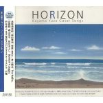 [Album] Various Artists – HORIZON ~Kayama Yuzo Cover Songs~[FLAC + MP3]