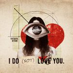 [Album] キタニタツヤ – I DO (NOT) LOVE YOU. (2018/MP3/RAR)