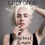 [Album] Lady Gaga – The Best & More [FLAC + MP3]