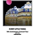 [Album] Every Little Thing – 15th Anniversary Concert Tour 2011-2012 ORDINARY [MP3/RAR]