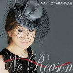 [Album] Mariko Takahashi – No Reason ~Otoko Gokoro~ [MP3/RAR]