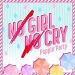 [Single] Poppin'Party – NO GIRL NO CRY (Poppin'Party Ver.) (2019/MP3/RAR)