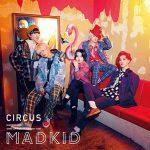 [Album] MADKID – CIRCUS [FLAC+MP3]
