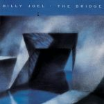 [Album] Billy Joel – The Bridge (Reissue 2014)[FLAC Hi-Res + MP3]