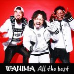 [Album] WANIMA – All The Best [FLAC + MP3]