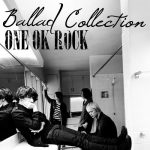 [Album] ONE OK ROCK – Ballad Collection (MP3/RAR)