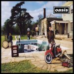 [Album] Oasis – Be Here Now (Deluxe Edition)[MP3]