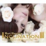 [Album] Mari Hamada – INCLINATION III [MP3]
