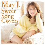 [Album] May J. – Sweet Song Covers [MP3]