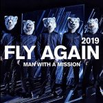 [Single] MAN WITH A MISSION – FLY AGAIN 2019 [M4A/RAR]