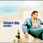 [Album] Tetsuro Oda – Melodies [MP3]