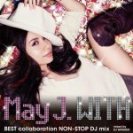 [Album] May J. – WITH ~BEST collaboration NON-STOP DJ mix~ mixed by DJ WATARAI [MP3]