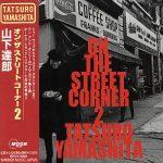 [Album] Tatsuro Yamashita – ON THE STREET CORNER 2 [MP3]