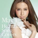 [Album] May J. – Heartful Song Covers [FLAC + MP3]