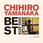 [Album] Chihiro Yamanaka – Best 2005 – 2015 [FLAC + MP3]