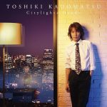 [Album] Toshiki Kadomatsu – Citylights Dandy [MP3]