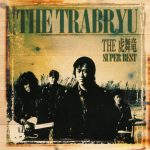 [Album] THE TRABRYU – The Trabryu: Super Best [FLAC + MP3]