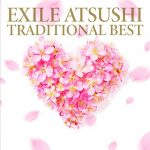 [Album] EXILE ATSUSHI – TRADITIONAL BEST (2019/AAC/RAR)