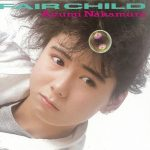 [Album] Ayumi Nakamura – Fair Child (35th Anniversary 2019 Remastered)[FLAC + MP3]