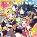 [Single] THE IDOLM@STER SHINY COLORS FR@GMENT WING 02 (2019/MP3/RAR)