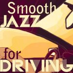 [Album] Various Artists – Smooth Jazz for Driving [FLAC + MP3]