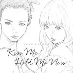 [Single] キャロル&チューズデイ(Vo.Nai Br.XX & Celeina Ann) – Kiss Me/Hold Me Now (2019/MP3/RAR)