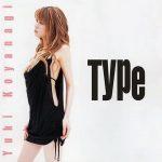 [Album] Yuki Koyanagi – Type [MP3]
