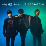 [Album] w-inds. – Best of 2009-2018 [MP3]