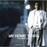 [Album] Kazumasa Oda – My Home Town [FLAC + MP3]