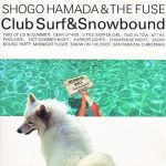 [Album] Shogo Hamada – CLUB SURF & SNOWBOUND [MP3]