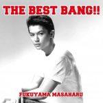 [Album] Masaharu Fukuyama – The Best Bang!![MP3]
