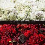 [Album] World's End Girlfriend – LAST WALTZ IN TOKYO [MP3]
