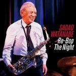 [Album] Sadao Watanabe – Re-Bop the Night [FLAC + MP3]