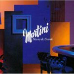 [Album] Masayuki Suzuki – MARTINI [MP3]