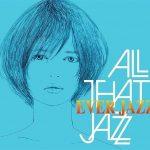 [Album] ALL THAT JAZZ – EVER JAZZ [MP3]