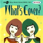 [Album] Various Artists – What's Cover?[FLAC + MP3]