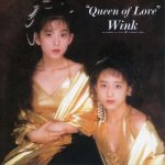[Album] WINK – Queen of Love [FLAC + MP3]