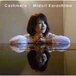 [Album] Midori Karashima – Cashmere [MP3]