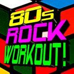 [Album] Workout Music – 80s Rock Workout! [MP3/RAR]